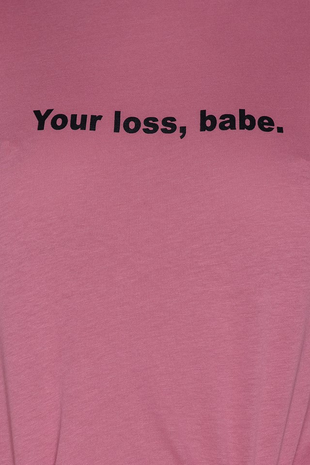 Your Loss Babe Tee Pink Rose